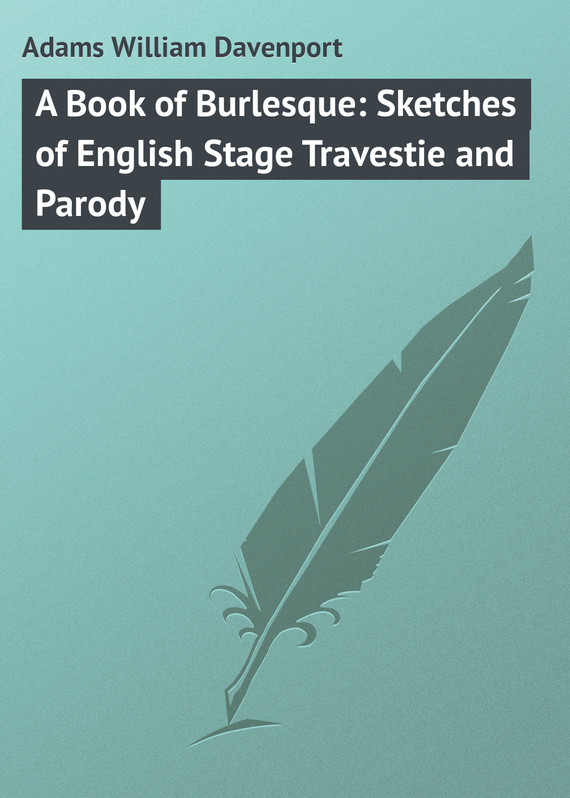 обложка книги A Book of Burlesque: Sketches of English Stage Travestie and Parody