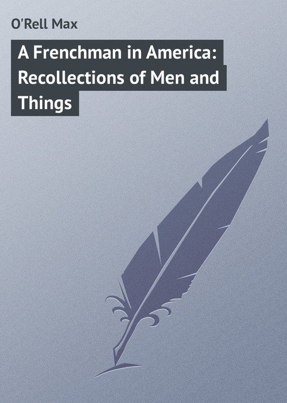 обложка книги A Frenchman in America: Recollections of Men and Things