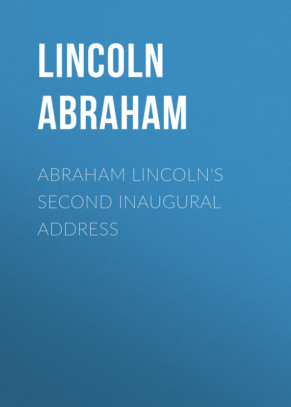 обложка книги Abraham Lincoln's Second Inaugural Address
