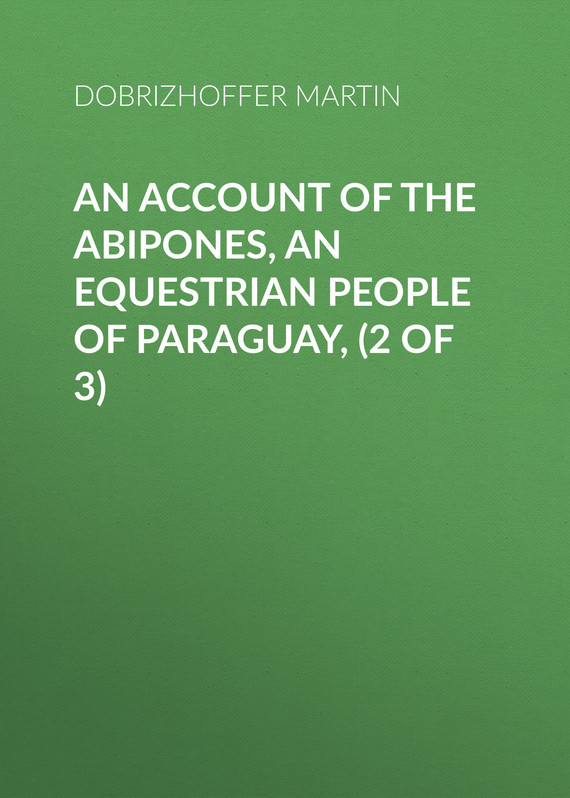 обложка книги An Account of the Abipones, an Equestrian People of Paraguay, (2 of 3)