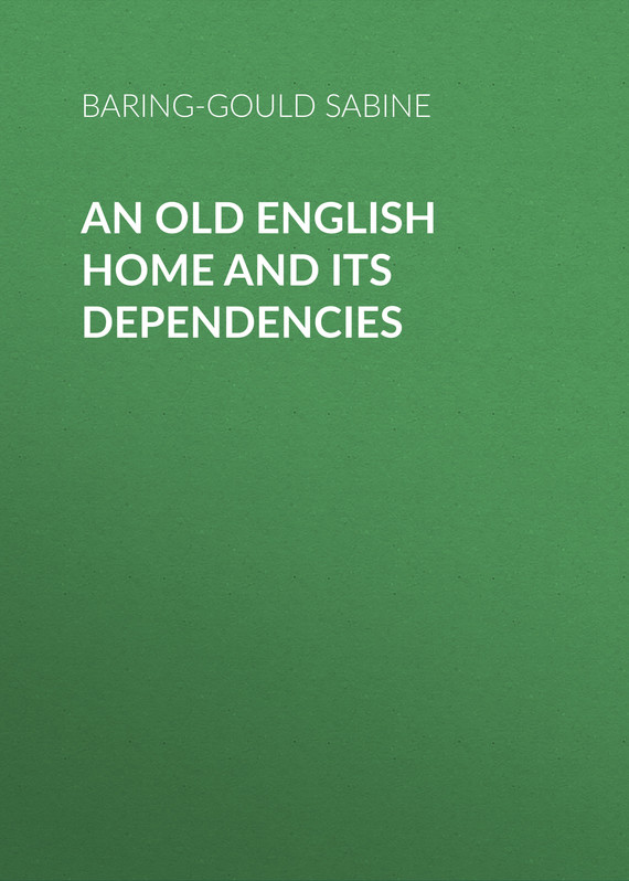 обложка книги An Old English Home and Its Dependencies