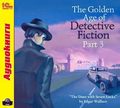 слушать книгу The Golden Age of Detective Fiction. Part 3 автора Edgar Wallace