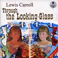 слушать книгу Through the Looking-Glass автора Льюис Кэрролл