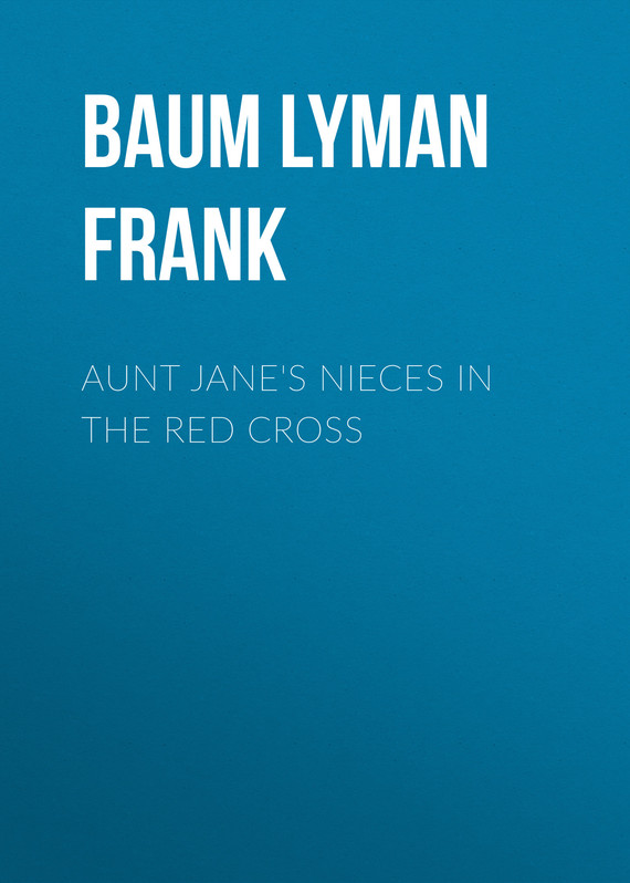 обложка книги Aunt Jane's Nieces in the Red Cross