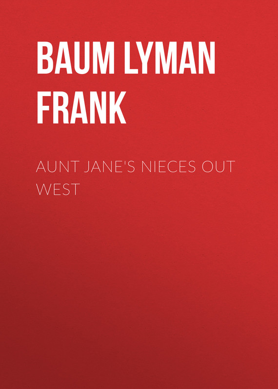 обложка книги Aunt Jane's Nieces out West