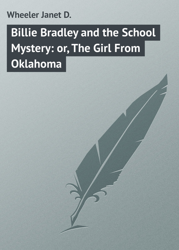 обложка книги Billie Bradley and the School Mystery: or, The Girl From Oklahoma