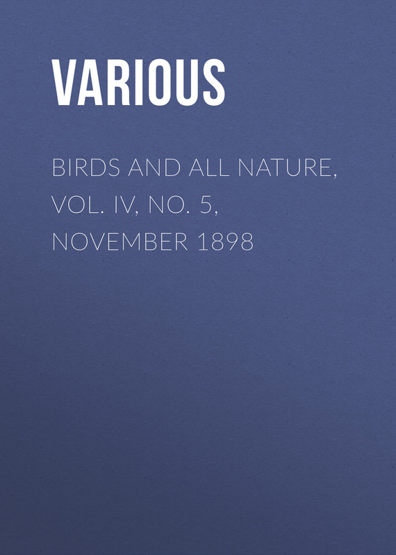 обложка книги Birds and All Nature, Vol. IV, No. 5, November 1898