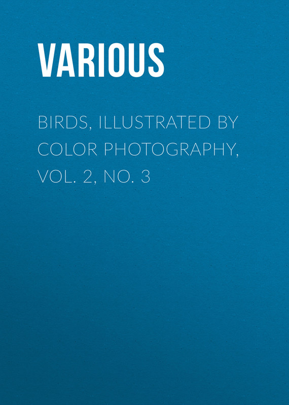обложка книги Birds, Illustrated by Color Photography, Vol. 2, No. 3