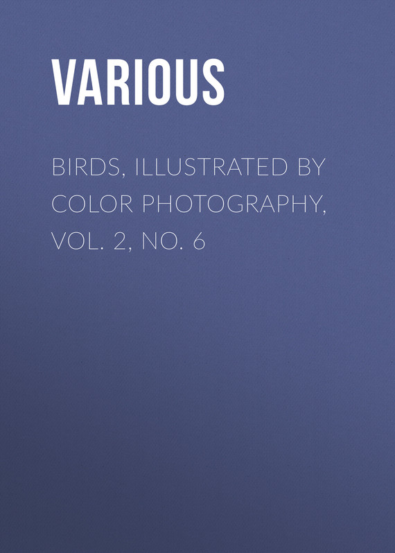 обложка книги Birds, Illustrated by Color Photography, Vol. 2, No. 6