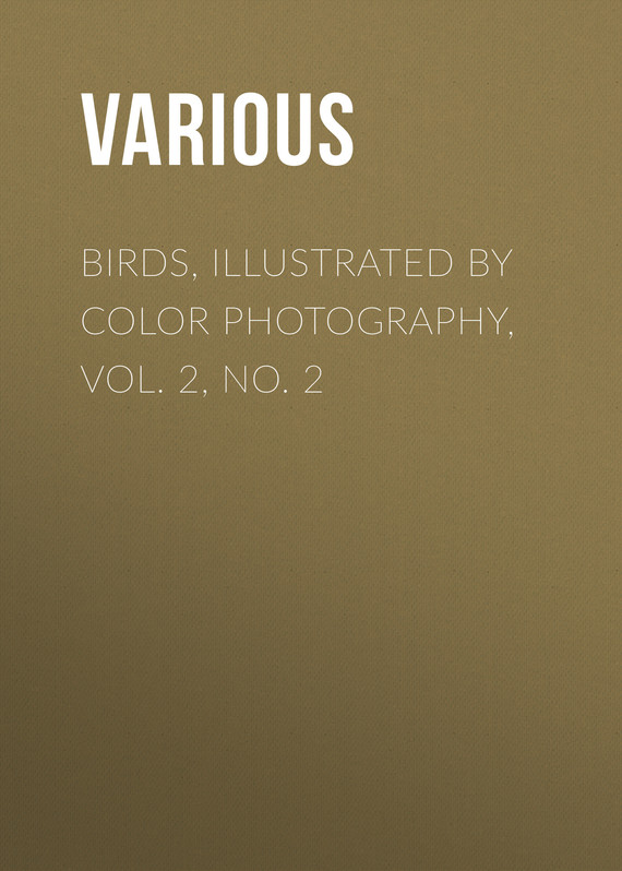 обложка книги Birds, Illustrated by Color Photography, Vol. 2, No. 2