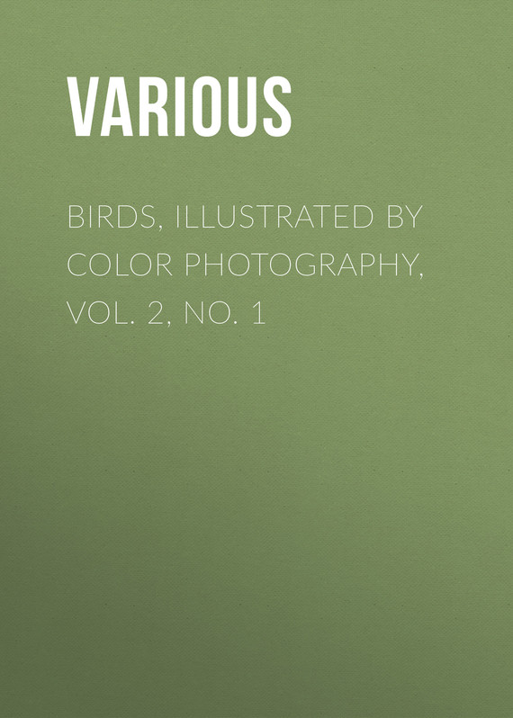 обложка книги Birds, Illustrated by Color Photography, Vol. 2, No. 1