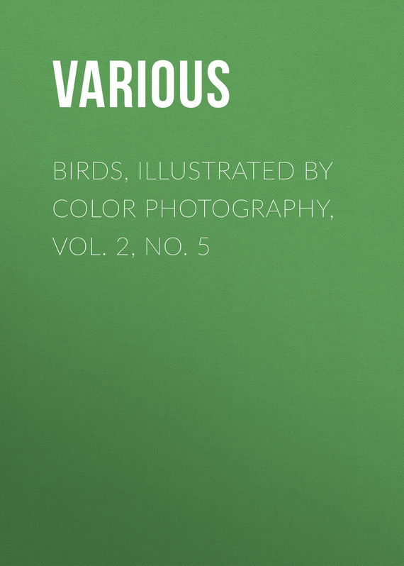 обложка книги Birds, Illustrated by Color Photography, Vol. 2, No. 5