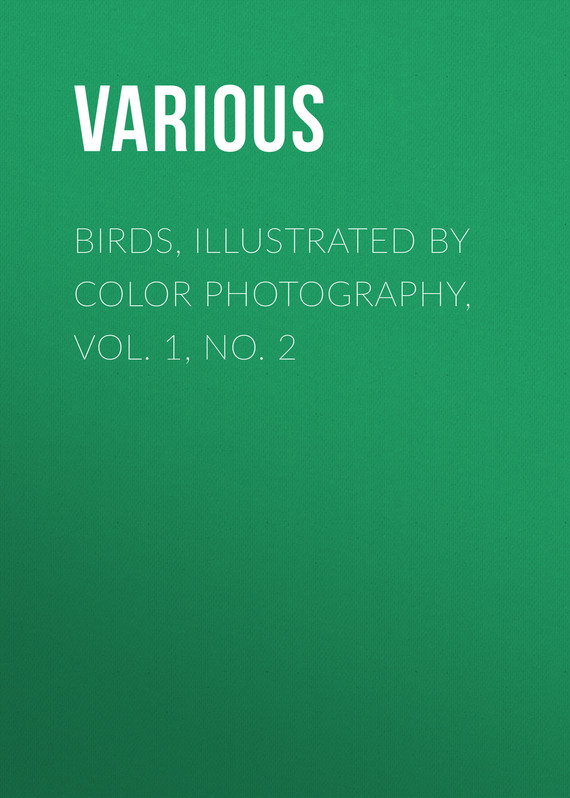 обложка книги Birds, Illustrated by Color Photography, Vol. 1, No. 2