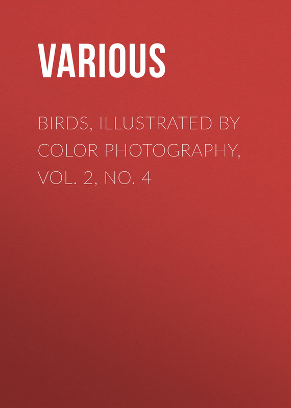 обложка книги Birds, Illustrated by Color Photography, Vol. 2, No. 4