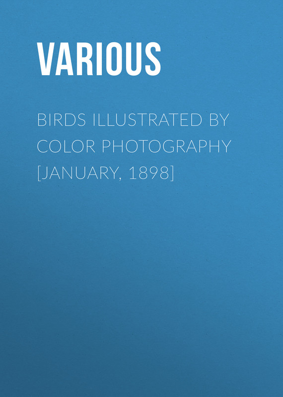 обложка книги Birds Illustrated by Color Photography [January, 1898]
