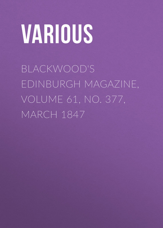 обложка книги Blackwood's Edinburgh Magazine, Volume 61, No. 377, March 1847