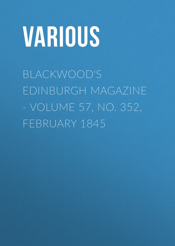 обложка книги Blackwood's Edinburgh Magazine – Volume 57, No. 352, February 1845