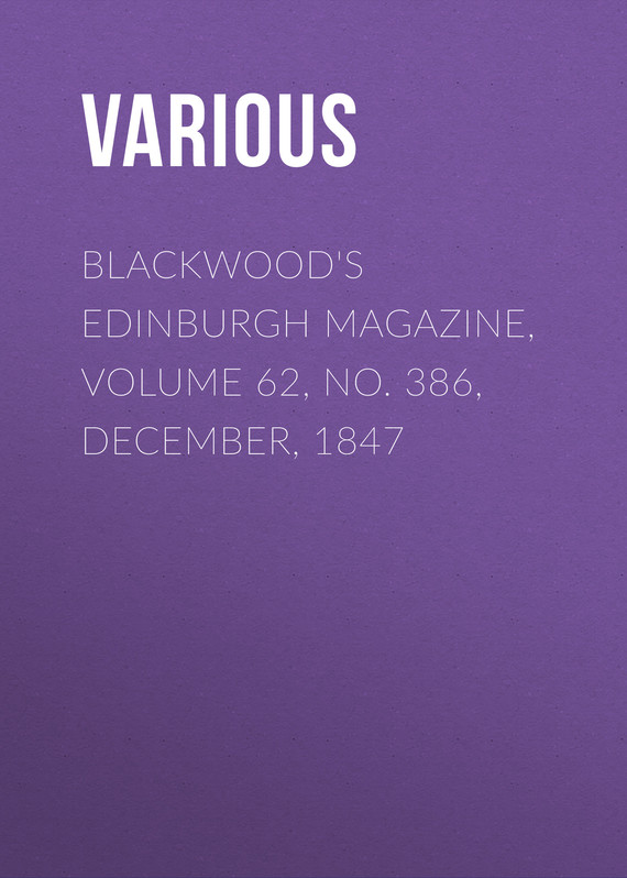 обложка книги Blackwood's Edinburgh Magazine, Volume 62, No. 386, December, 1847