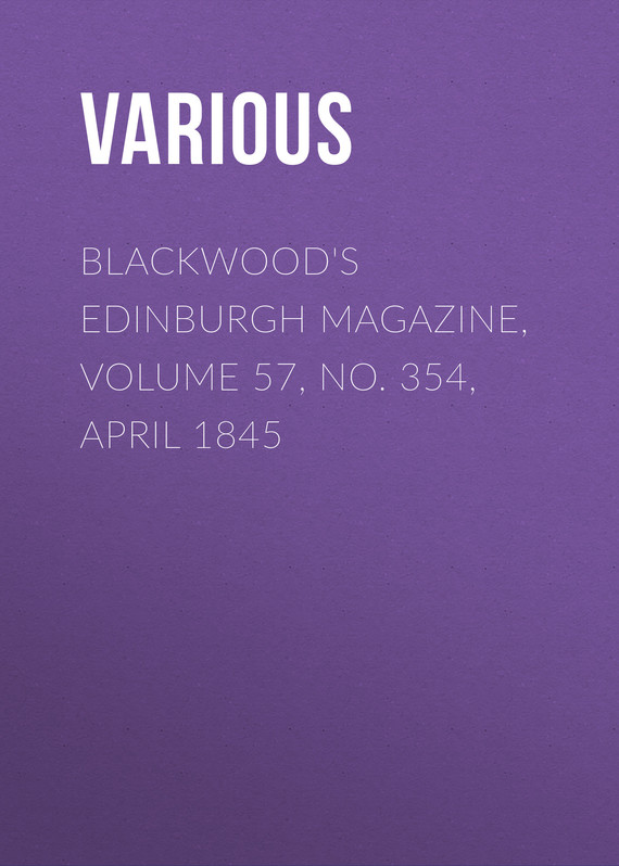 обложка книги Blackwood's Edinburgh Magazine, Volume 57, No. 354, April 1845