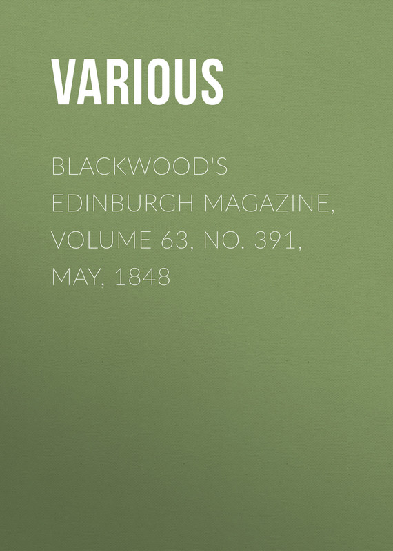 обложка книги Blackwood's Edinburgh Magazine, Volume 63, No. 391, May, 1848
