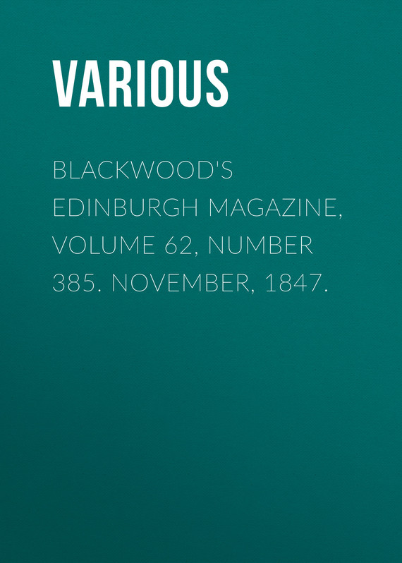 обложка книги Blackwood's Edinburgh Magazine, Volume 62, Number 385. November, 1847.