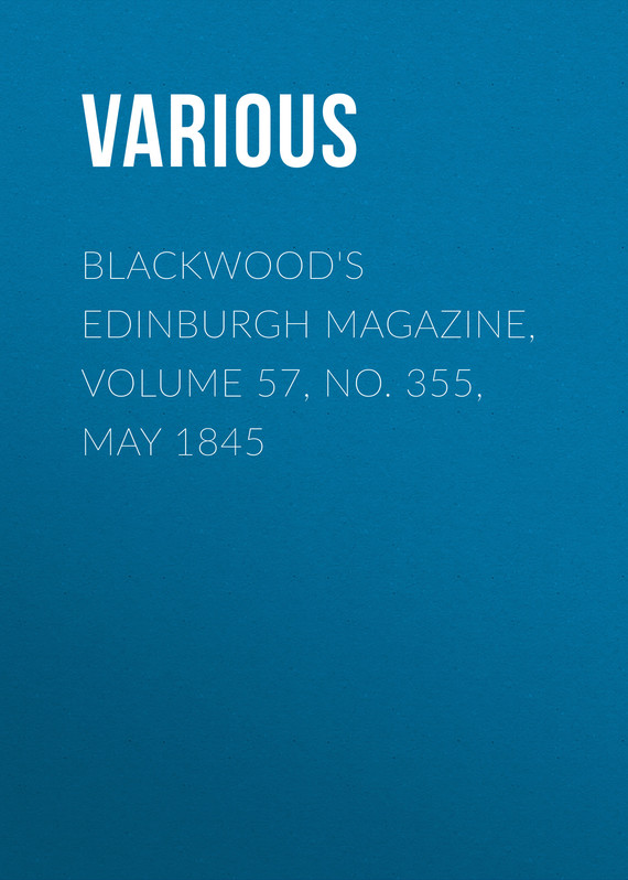 обложка книги Blackwood's Edinburgh Magazine, Volume 57, No. 355, May 1845