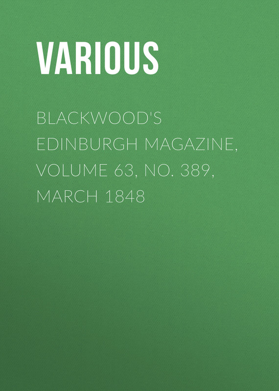 обложка книги Blackwood's Edinburgh Magazine, Volume 63, No. 389, March 1848