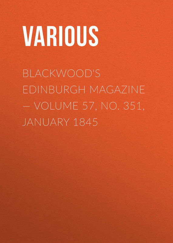 обложка книги Blackwood's Edinburgh Magazine – Volume 57, No. 351, January 1845
