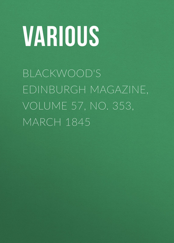 обложка книги Blackwood's Edinburgh Magazine, Volume 57, No. 353, March 1845