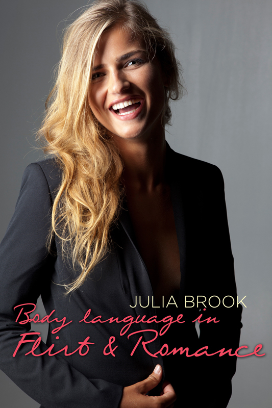 книга Body language in Flirt & Romance автора Julia Brook