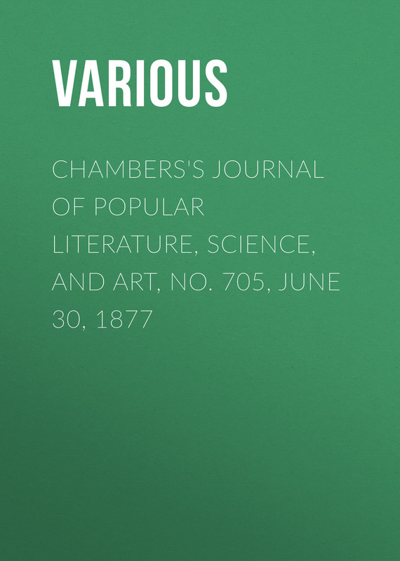 обложка книги Chambers's Journal of Popular Literature, Science, and Art, No. 705, June 30, 1877