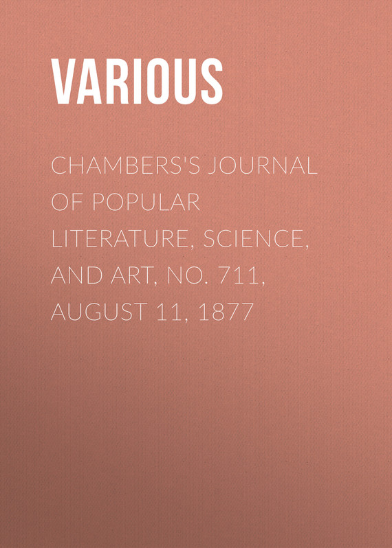 обложка книги Chambers's Journal of Popular Literature, Science, and Art, No. 711, August 11, 1877