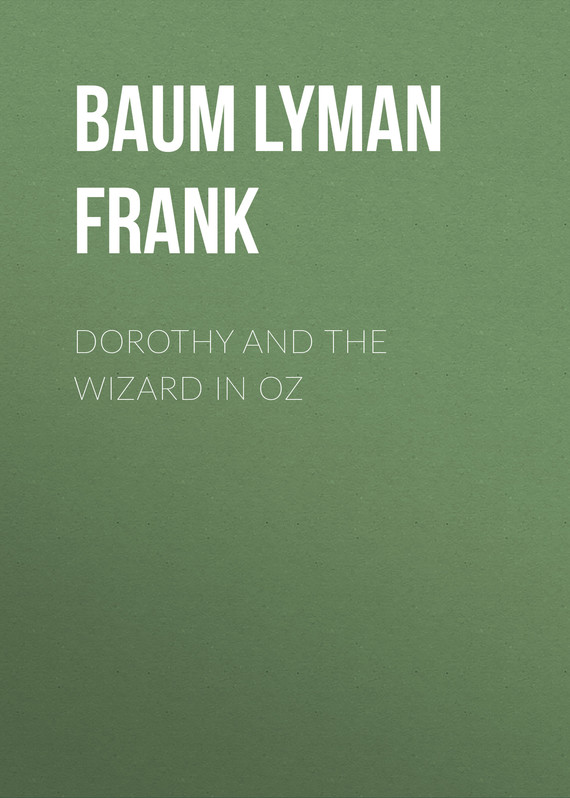 обложка книги Dorothy and the Wizard in Oz