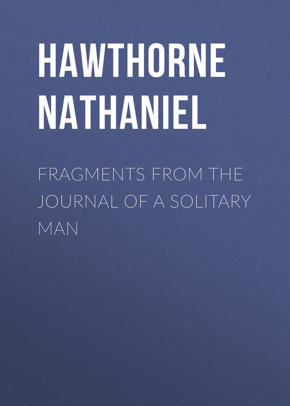 обложка книги Fragments from the Journal of a Solitary Man