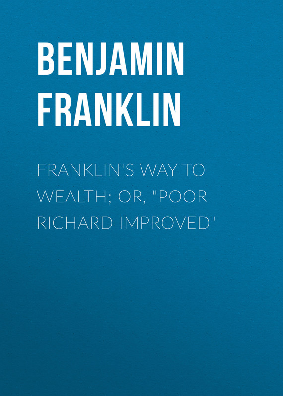 обложка книги Franklin's Way to Wealth; or,