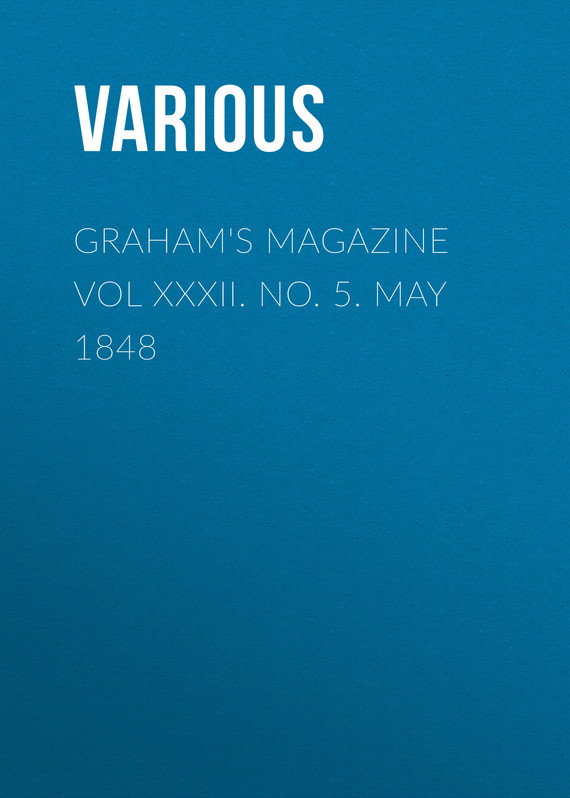 обложка книги Graham's Magazine Vol XXXII. No. 5. May 1848