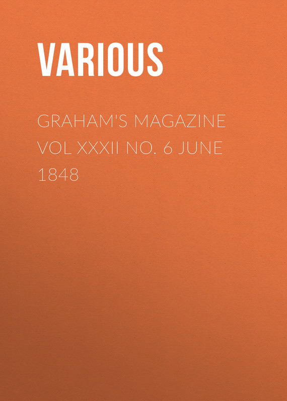 обложка книги Graham's Magazine Vol XXXII No. 6 June 1848