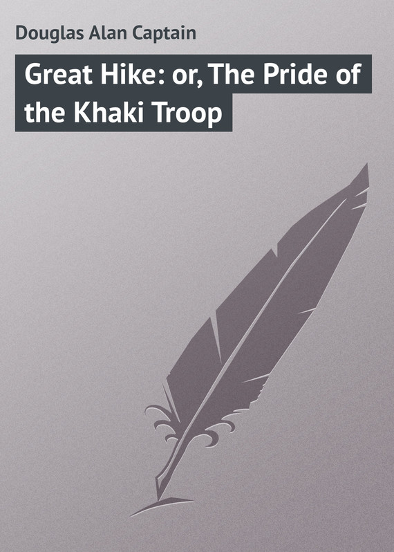 обложка книги Great Hike: or, The Pride of the Khaki Troop