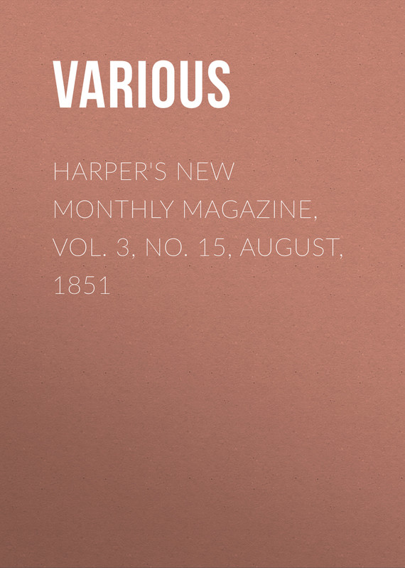 обложка книги Harper's New Monthly Magazine, Vol. 3, No. 15, August, 1851