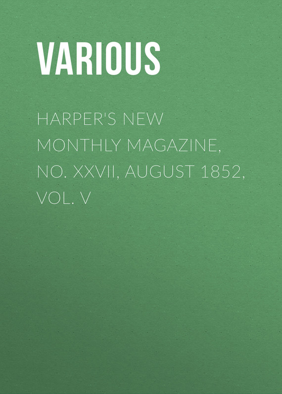 обложка книги Harper's New Monthly Magazine, No. XXVII, August 1852, Vol. V