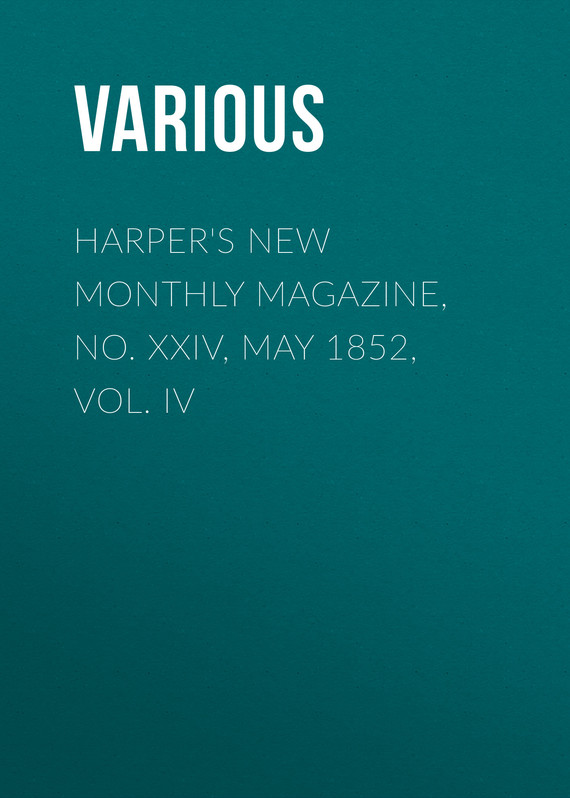 обложка книги Harper's New Monthly Magazine, No. XXIV, May 1852, Vol. IV