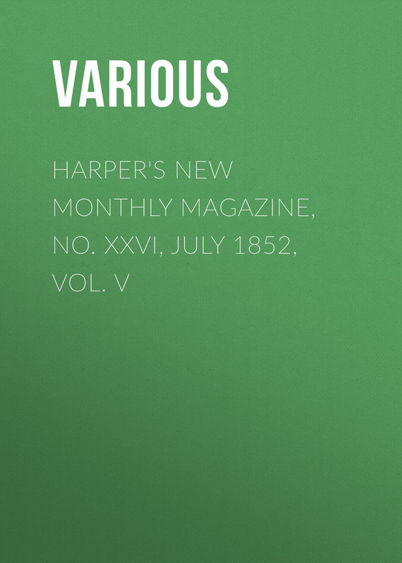 обложка книги Harper's New Monthly Magazine, No. XXVI, July 1852, Vol. V
