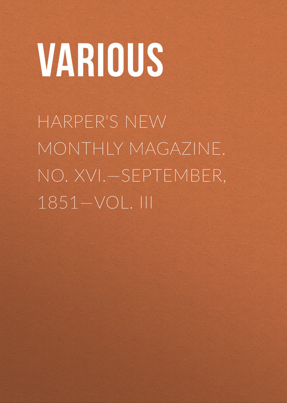 обложка книги Harper's New Monthly Magazine. No. XVI.—September, 1851—Vol. III