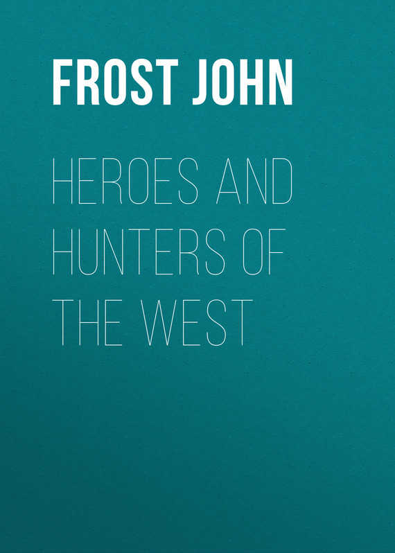 обложка книги Heroes and Hunters of the West