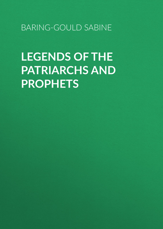 обложка книги Legends of the Patriarchs and Prophets