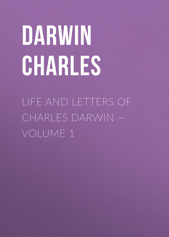 обложка книги Life and Letters of Charles Darwin – Volume 1
