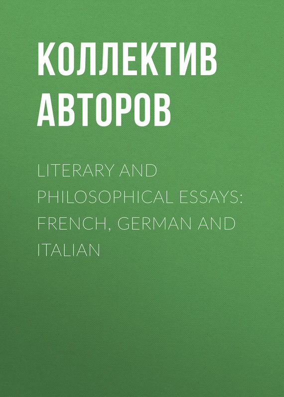 обложка книги Literary and Philosophical Essays: French, German and Italian