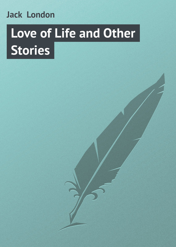 обложка книги Love of Life and Other Stories