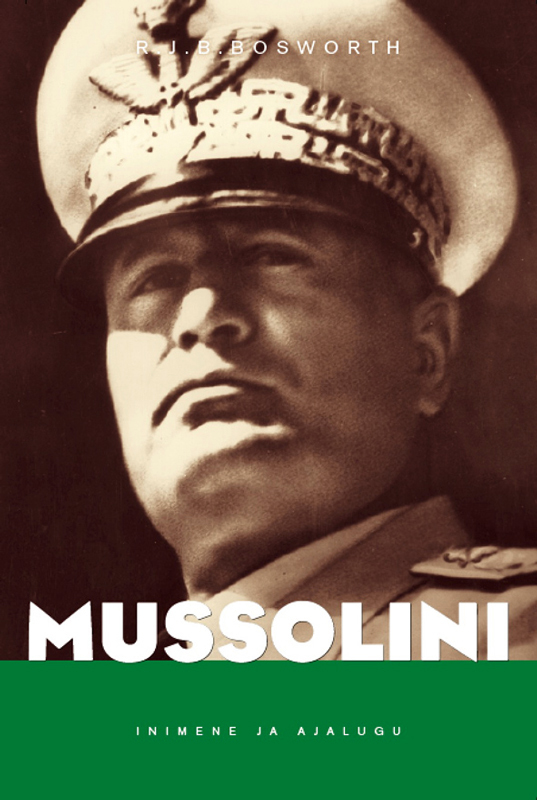 книга Mussolini автора R. J. B. Bosworth