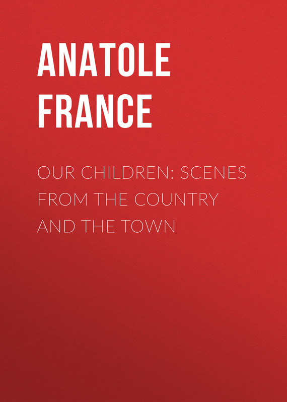 обложка книги Our Children: Scenes from the Country and the Town
